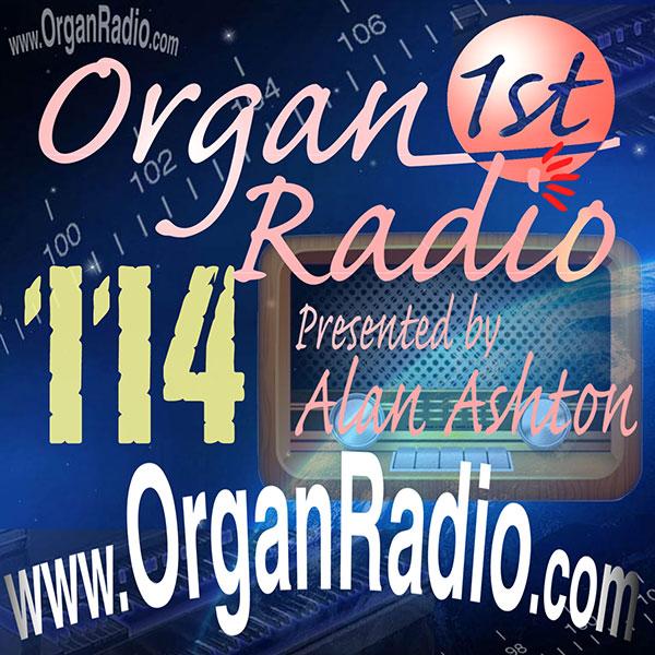 ORGAN1st - Organ Radio Podcast - Show 114