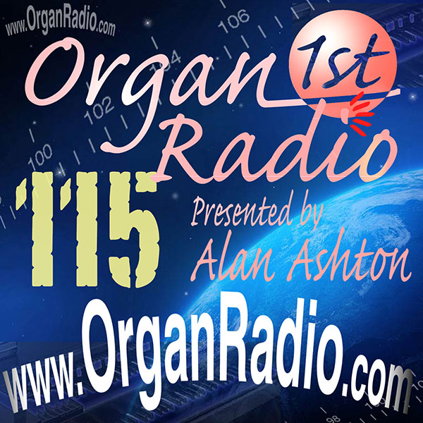 ORGAN1st - Organ Radio Podcast - Show 115