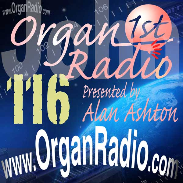 ORGAN1st - Organ Radio Podcast - Show 116