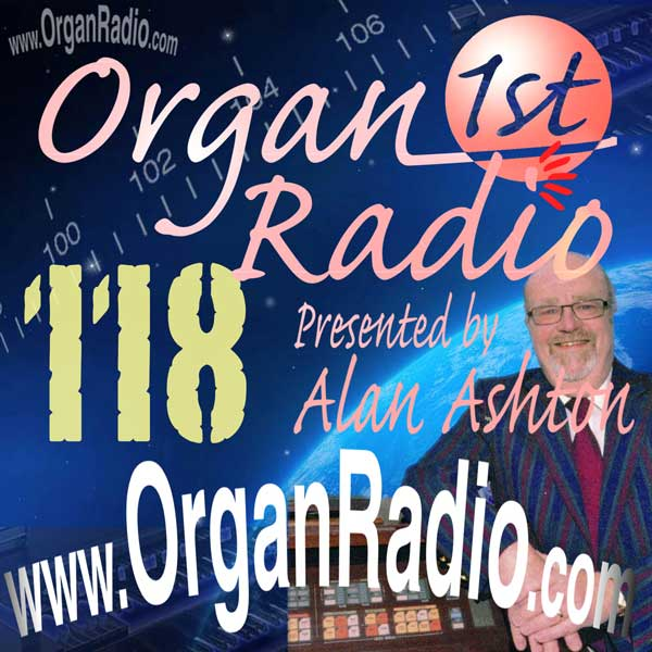 ORGAN1st - Organ Radio Podcast - Show 118
