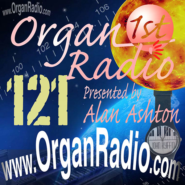 ORGAN1st - Organ Radio Podcast - Show 121