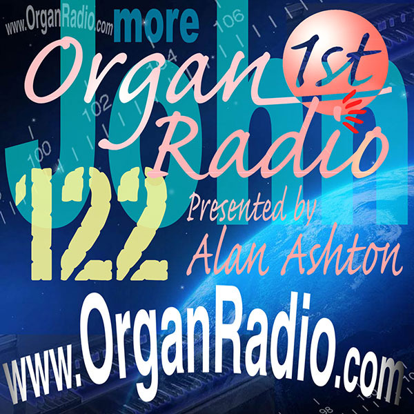 ORGAN1st - Organ Radio Podcast - Show 122