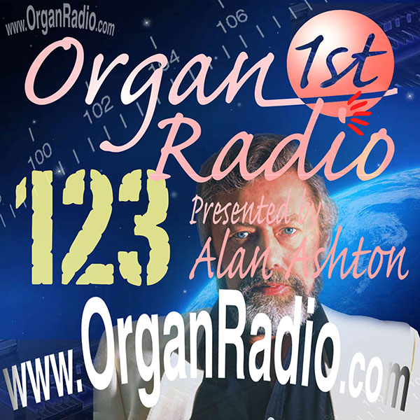 ORGAN1st - Organ Radio Podcast - Show 123