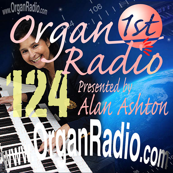 ORGAN1st - Organ Radio Podcast - Show 124