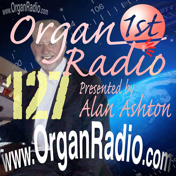 ORGAN1st - Organ Radio Podcast - Show 127