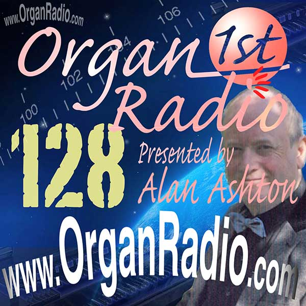 ORGAN1st - Organ Radio Podcast - Show 128