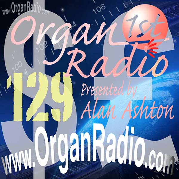 ORGAN1st - Organ Radio Podcast - Show 125