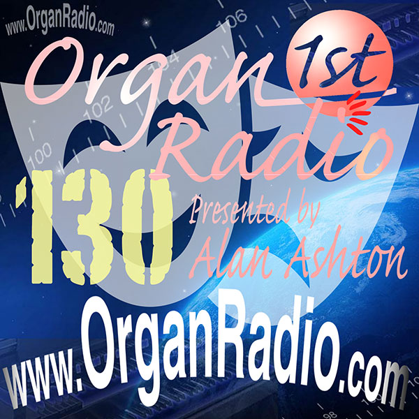 ORGAN1st - Organ Radio Podcast - Show 130