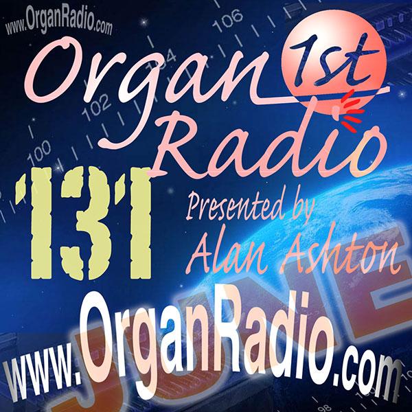 ORGAN1st - Organ Radio Podcast - Show 131