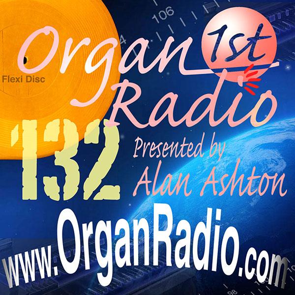 ORGAN1st - Organ Radio Podcast - Show 132